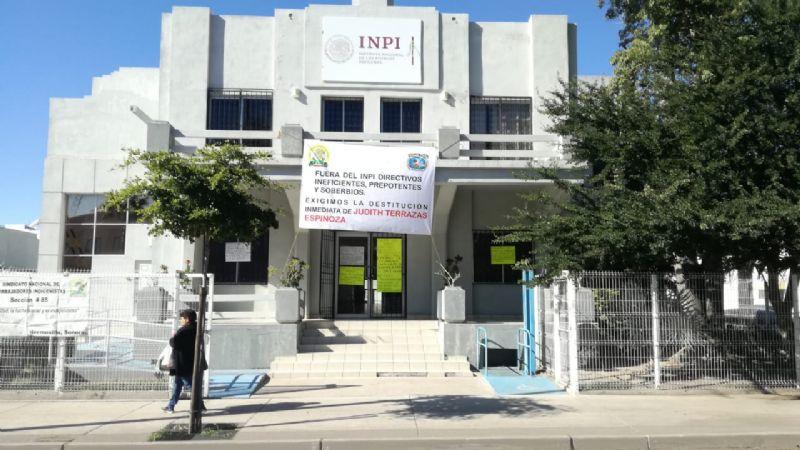 Trabajadores sindicalizados del INPI en Sonora piden destitución de funcionaria