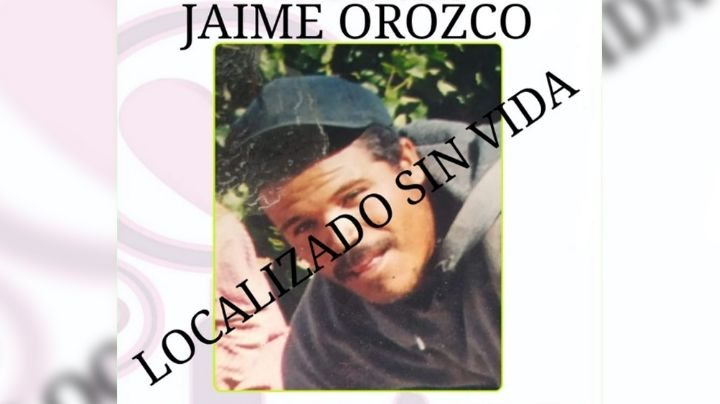Tragedia en Sonora: Encuentran sin vida a Jaime Orozco, hombre reportado como desaparecido